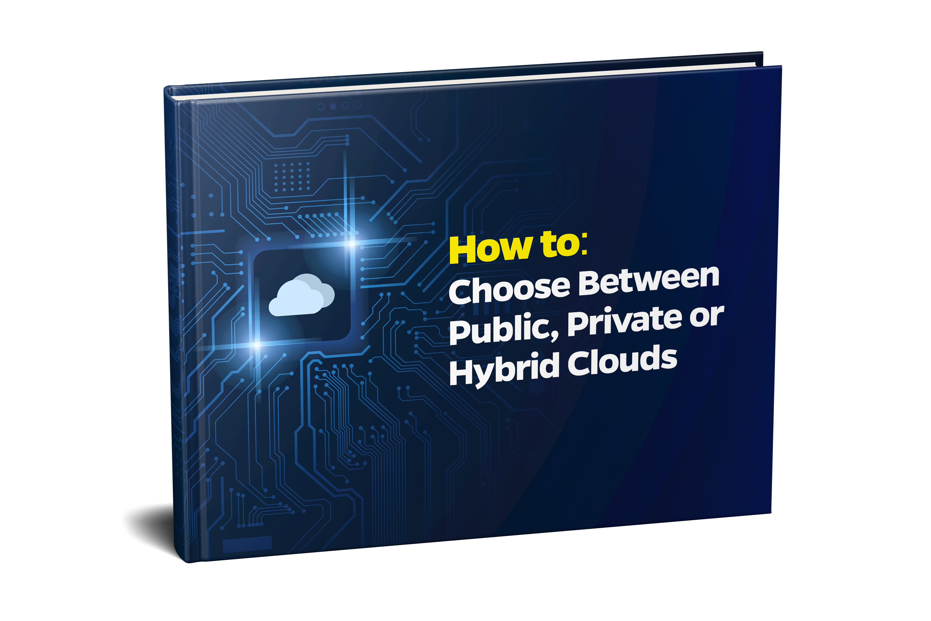 How to Choose Between Public, Private or Hybrid Clouds